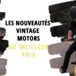 banniere article sur les nouveautés vintage motors aux meilleur prix
